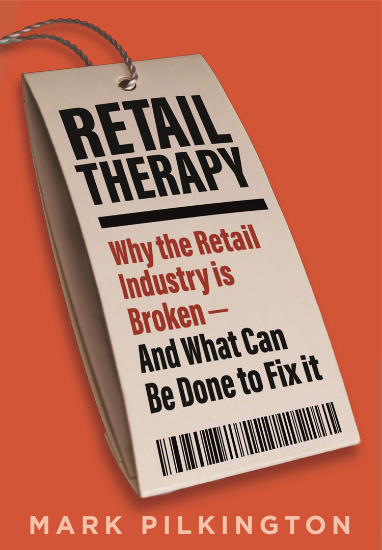 Book review: Retail Therapy: Why the Retail Industry is Broken